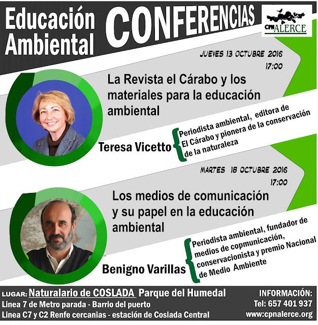 CONFERENCIAS Sobre la educación ambiental 13 y 18 de Octubre de 2016 Benigno Varillas y Teresa Vicetto