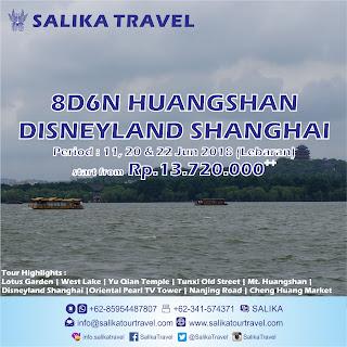 8D6N Huangshan Disney Shanghai Lebaran 2018 - Salika Travel