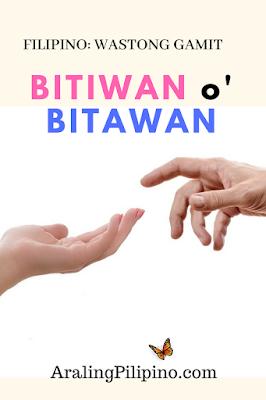Wastong Gamit ng Bitiwan o Bitawan