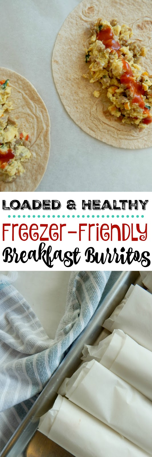 Loaded Healthy Freezer-Friendly Breakfast Burritos...using #IowaEggs! A great, prep-ahead breakfast for kids and adults on busy mornings. Eat fresh or keep in the freezer for up to 2 months.  Eat a healthier loaded breakfast with eggs! (sweetandsavoryfood.com)