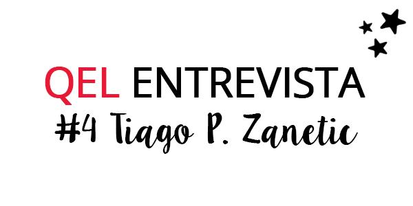 QEL Entrevista #4 - Tiago P. Zanetic