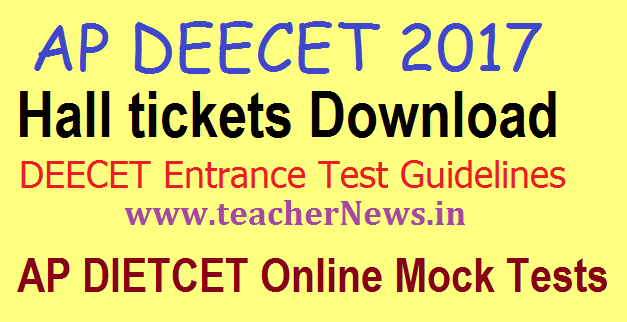 AP DEECET (Dietcet) Hall Ticket 2017 Andhra Pradesh D.Ed Admit Card @deecetap.cgg.gov.in