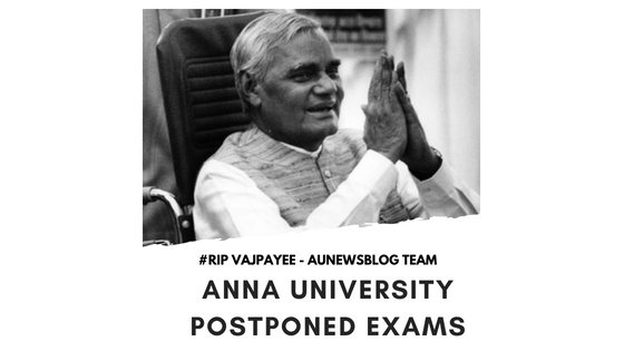 anna university postponed exams due to vajpayee dead