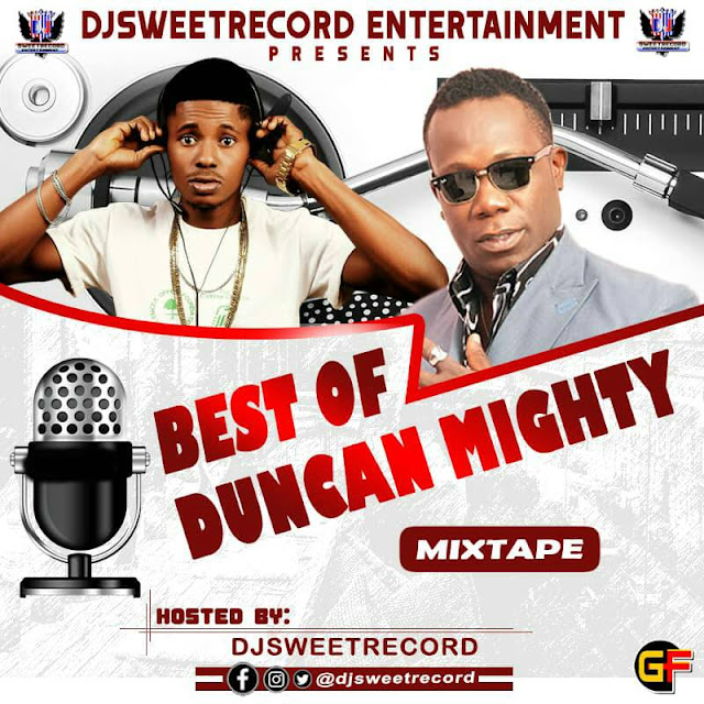 [MIXTAPE] Dj — SweetRecord Best Of Duncan Mighty Mix - www.mp3made.com.ng