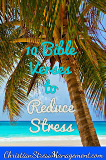 10 Bible verses to reduce stress