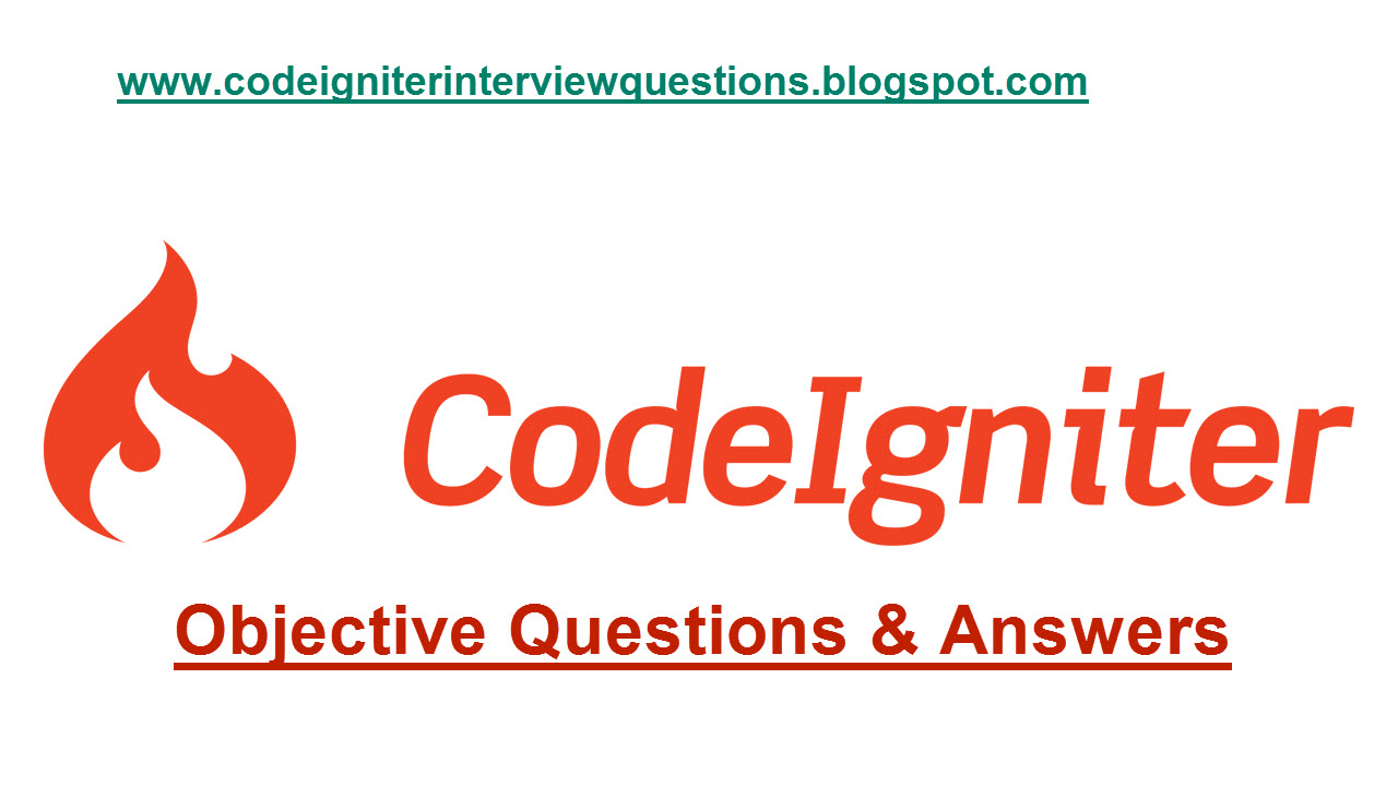60 Top Codeigniter Multiple Choice Questions And Answers Pdf Download Codeigniter Interview Questions And Answers Pdf