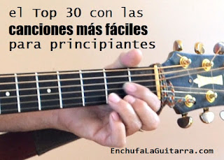 30 Canciones Fáciles Para Tocar Guitarra Española O Acústica Enchufa La Guitarra
