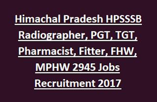 Himachal Pradesh HPSSSB Radiographer, PGT, TGT, Pharmacist, Fitter, FHW, MPHW Jobs Recruitment Notification 2017