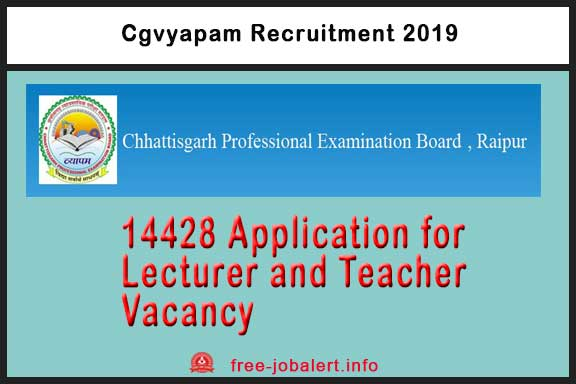 Cgvyapam Recruitment 2019: Chhattisgarh Professional Examination Board invites 14428 Application for Lecturer and Teacher Vacancy