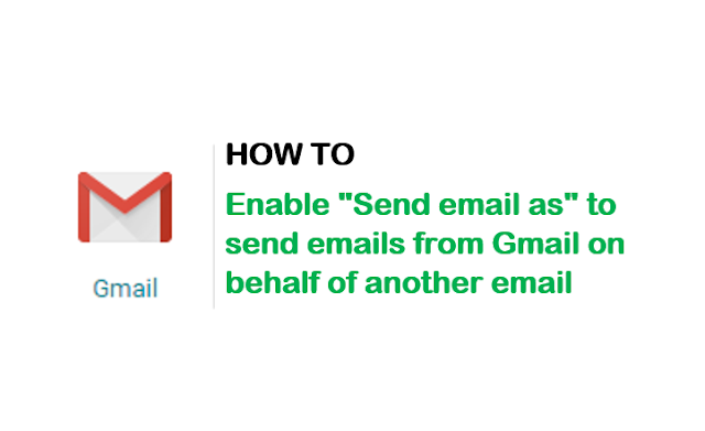 how to enable send email as in gmail to send email on behalf of another email