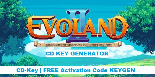 Evoland 2 free steam code
