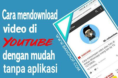 Cara mendownload video di youtube dengan mudah tanpa aplikasi