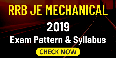 RRB JE Mechanical 2019 Exam Pattern & Syllabus | Check Now