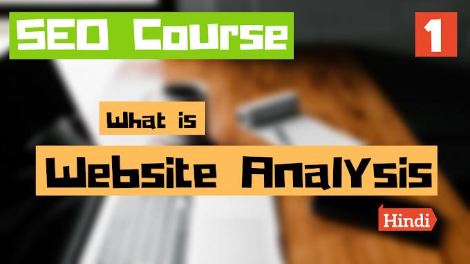 Website Analysis Kya hai? Iske Kya Benefits hai?