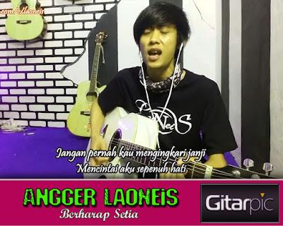 Chord Gitar Angger LaoNeis - Berharap Setia
