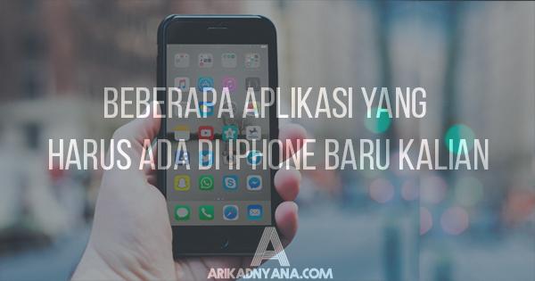 6 Aplikasi Yang Harus Ada di iPhone Baru Kalian!
