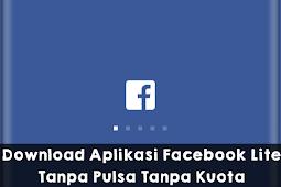Download Facebook Lite Free Tanpa Kuota Terbaru