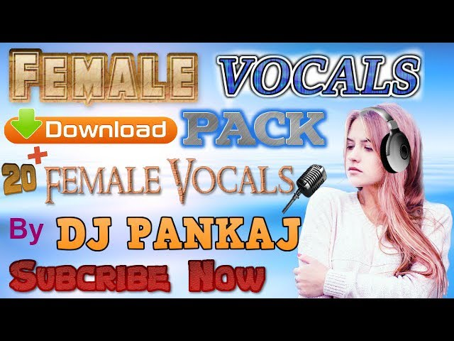 Female Vocal Pack By || Dj Pankaj || Fl Studio || DJ Setup