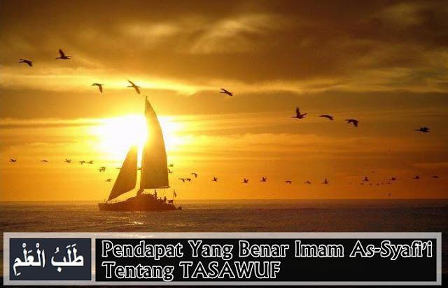 Pendapat Yang Benar Imam As-Syafi'i Tentang TASAWUF