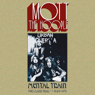 Mott the Hoople's Mental Train: The Island Years, 1969-1971