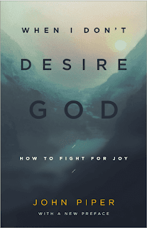 When I Don't Desire God by John Piper Online Book PDF