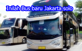 Inilah Bus baru Jakarta solo