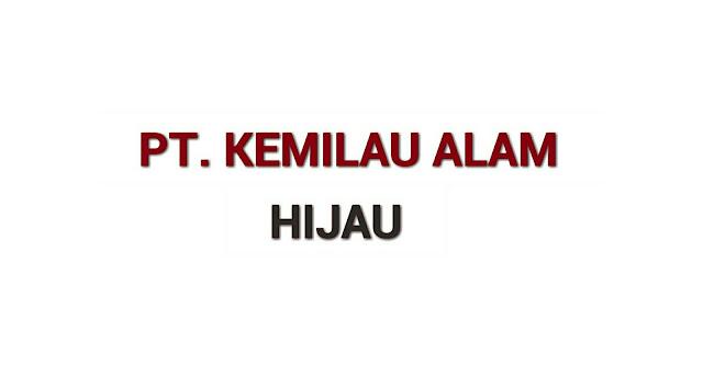 Lowongan Kerja Sumbar PT. Kemilau Alam Hijau Padang