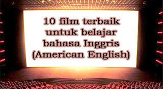 Google Image - 10 Film terbaik untuk Belajar Bahasa Inggris (American English)