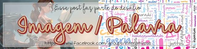 Desafio Imagem/Palavra do grupo Interative-se!