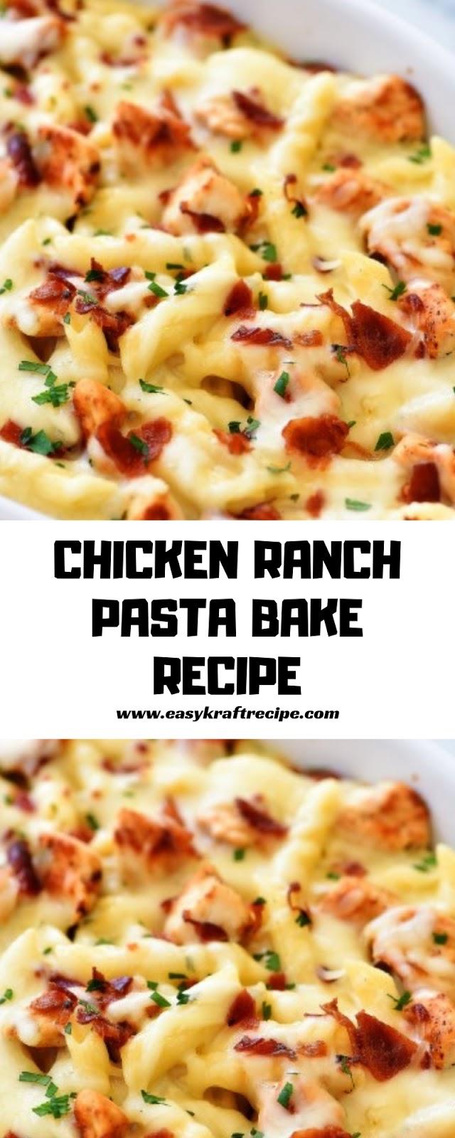 CHICKEN RANCH PASTA BAKE RECIPE