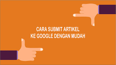 Cara Submit Artikel ke Google Webmaster Tools (Search Console)