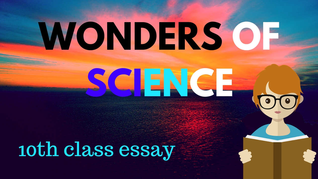wonders of science essay th class