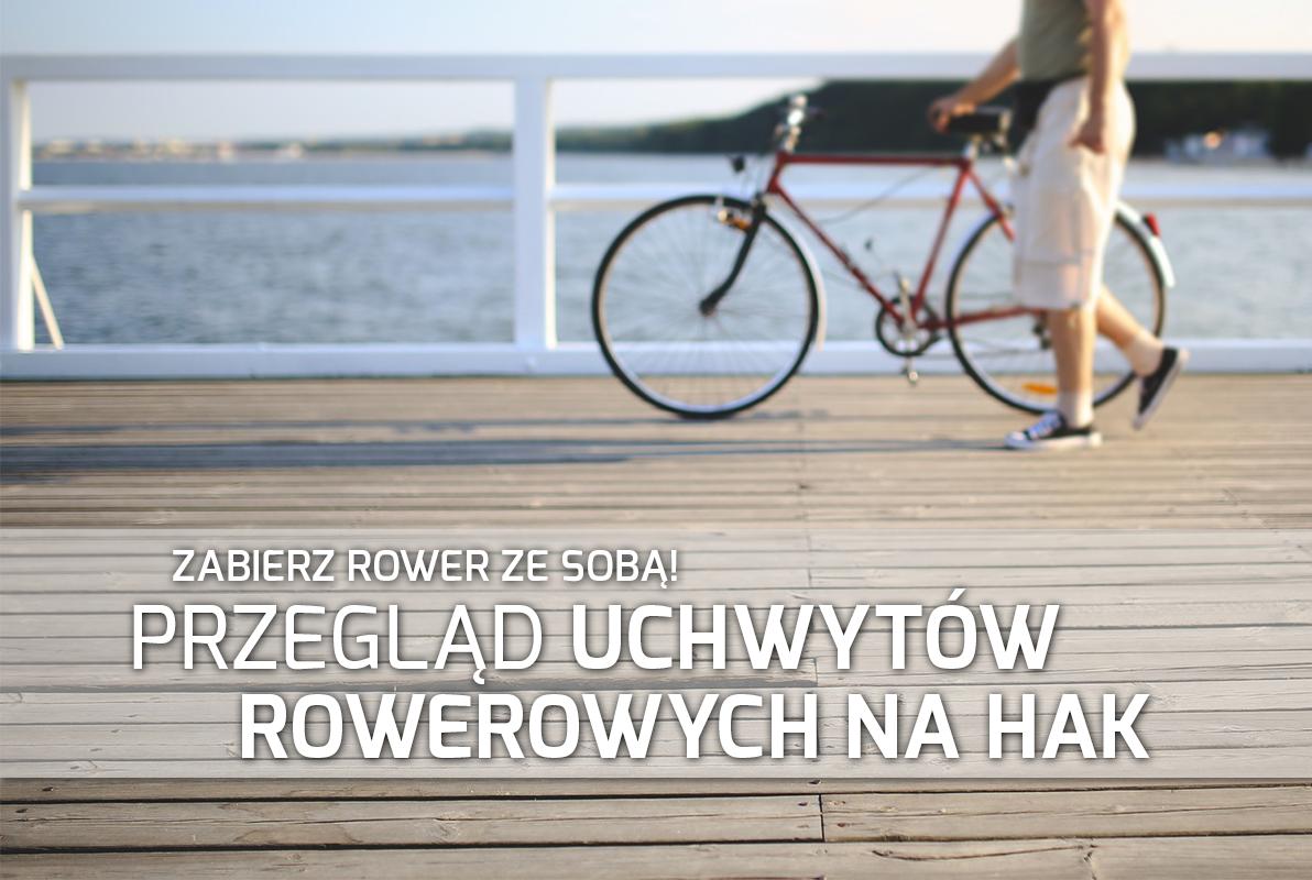 Przegląd uchwytów rowerowych na hak - jaki wybrać?