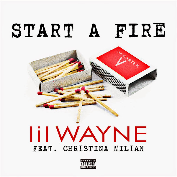Lil Wayne - Start a Fire (feat. Christina Milian) - Single Cover