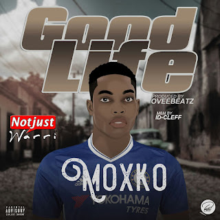Music: Moxko – Good Life #Moxko