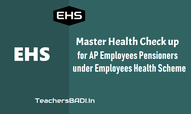 ap go no. 492, master health check up for ap employees,pensioners under ehs,one time master health check up for ap employees, pensioners under ehs,annual health check up for employees & their spouses and pensioners along with their spouses under employees health scheme