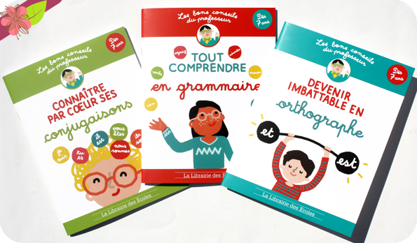 Les bons conseils : Devenir imbattable en orthographe - Tout comprendre en grammaire - Connaître par cœur ses conjugaisons, La Librairie des Écoles.