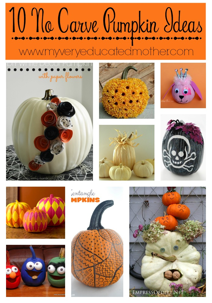 10 No Carve Pumpkin Ideas for this Halloween. Keep them in mind for our next trip to the Pumpkin Patch. via @mvemother