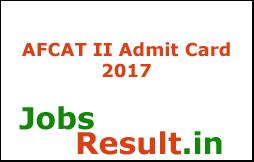 AFCAT II Admit Card 2017