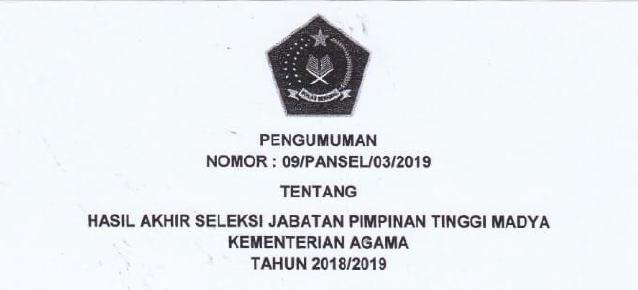 Download Surat Pengumuman dan Daftar Nama Peserta Hasil Akhir Seleksi Jabatan Pimpinan Tin Hasil Akhir Seleksi Jabatan Pimpinan Tinggi Madya Kemenag Tahun 2018/2109
