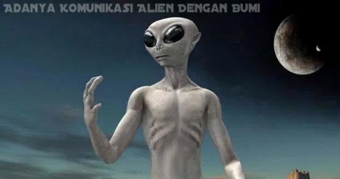Adanya Komunikasi Alien Dengan Bumi