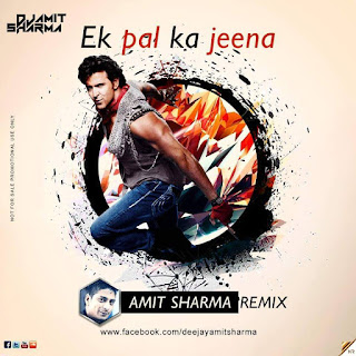 Download-Ek-Pal-Ka-Jeena-Amit-Sharma-Remix