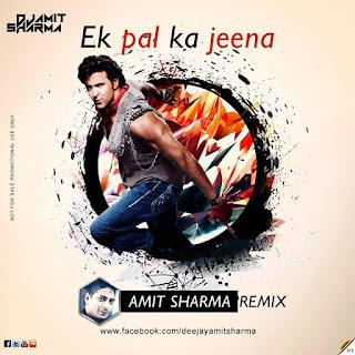 Download-Ek-Pal-Ka-Jeena-Amit-Sharma-Remix