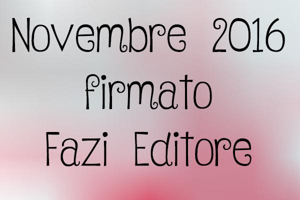 Novembre 2016: tante nuove uscite firmate FAZI EDITORE