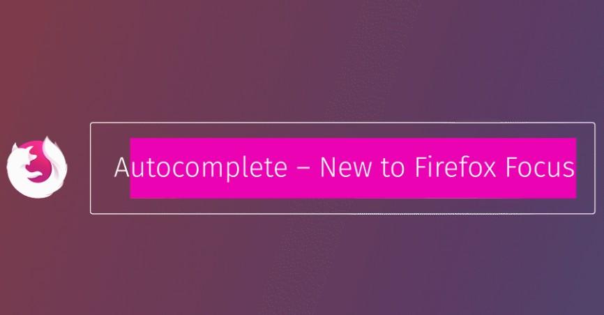 Firefox Focus añade un acceso rápido  -El Blog de HiiARA
