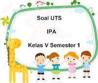 Soal UTS IPA Kelas 5 Semester 1 plus Kunci Jawaban