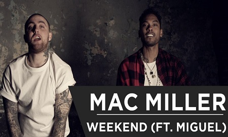 New English Songs 2016 Mac Miller Weekend Music Video Feat Miguel