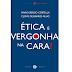 [LEITURA NO TRANSPORTE] Livro Ética e Vergonha da Cara!