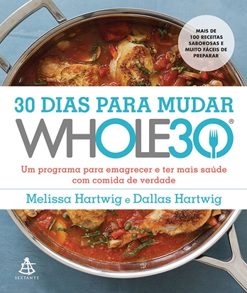 30 dias para mudar - The Whole30 - Melissa e Dallas Hartwig