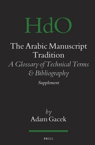 The Arabic Manuscript Tradition A Glossary of Technical Terms and Bibliography